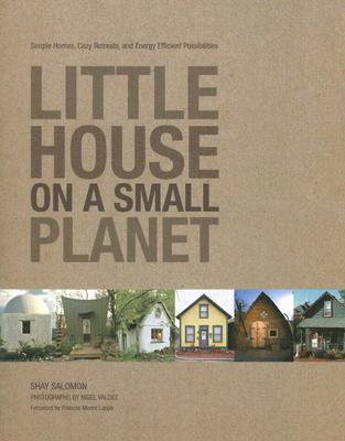 Image for Little House on a Small Planet: Simple Homes, Cozy Retreats, and Energy Efficient Possibilities