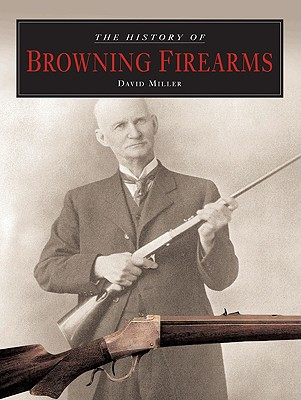 Image for The History of Browning Firearms: Fortifications Around the World