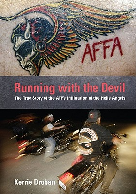 Image for Running With the Devil: The True Story of the ATF's Infiltration of the Hells Angels