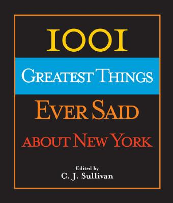 Image for 1001 Greatest Things Ever Said About New York