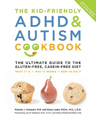 Image for The Kid-Friendly ADHD & Autism Cookbook, Updated and Revised: The Ultimate Guide to the Gluten-Free, Casein-Free Diet