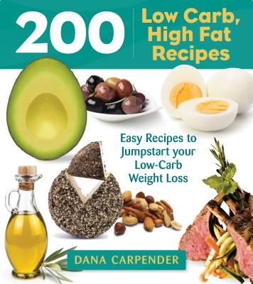 Image for 200 Low-Carb, High-Fat Recipes