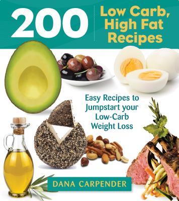 200 Low-Carb, High-Fat Recipes, Carpender, Dana