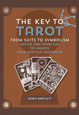 Image for Key to Tarot: From Suits to Symbolism: Advice and Exercises to Unlock your Mystical Potential (Keys To)
