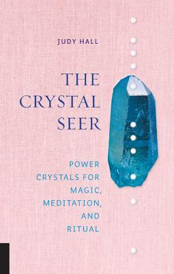 Image for The Crystal Seer: Power Crystals for Magic, Meditation & Ritual