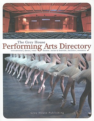The Grey House Performing Arts Directory, 2009 (Grey House Performing Arts Directory) (Paperback), Laura Mars-Proietti