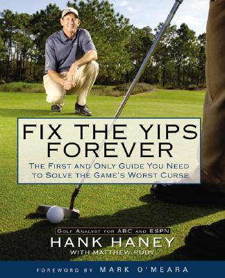 Image for Fix the Yips Forever: The First and Only Guide You Need to Solve the Game's WorstCurse