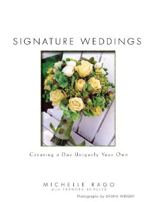 Image for Signature Weddings: Creating a Day Uniquely Your Own