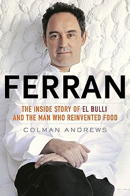 Image for Ferran: The Inside Story of El Bulli and the Man Who Reinvented Food