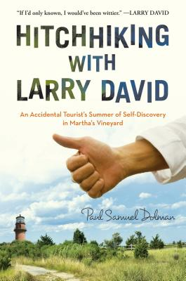 Image for Hitchhiking with Larry David: An Accidental Tourist's Summer of Self-Discovery i