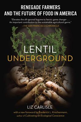 Image for Lentil Underground: Renegade Farmers and the Future of Food in America