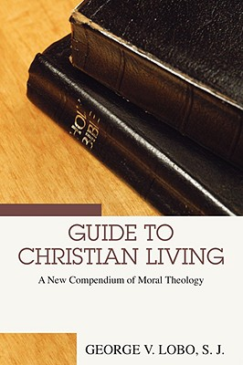 Image for Guide to Christian Living : A New Compendium of Moral Theology