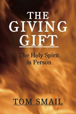 Image for The Giving Gift: The Holy Spirit in Person