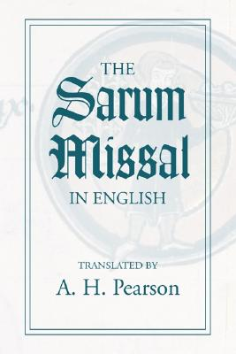 The Sarum Missal in English, A. H. Pearson