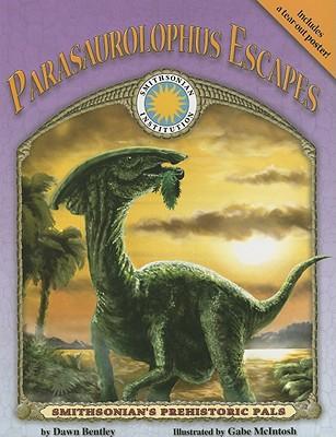 Parasaurolophus Escapes - a Smithsonian Prehistoric Pals Book (Smithsonian's Prehistoric Pals), Dawn Bentley