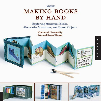 Image for More Making Books By Hand: Exploring Miniature Books, Alternative Structures, and Found Objects