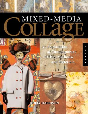 Image for Mixed-Media Collage: An Exploration of Contemporary Artists, Methods, and Materials