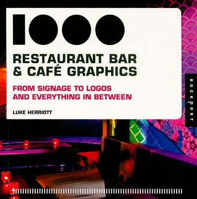 Image for 1,000 Restaurant, Bar, and Cafe Graphics: From Signage to Logos and Everything In Between (1000 Series)
