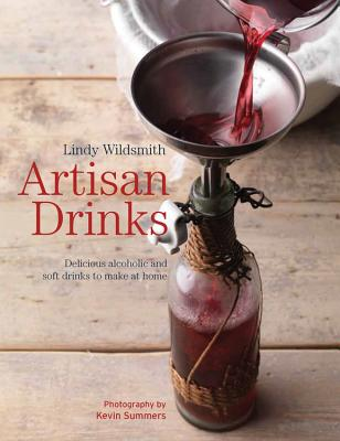 Image for ARTISAN DRINKS : DELICIOUS ALCOHOLIC AND