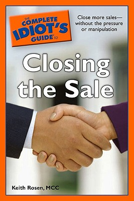 Image for The Complete Idiot's Guide to Closing the Sale