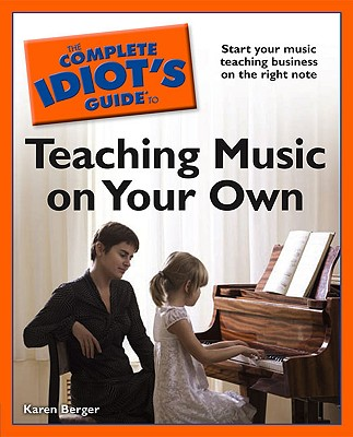 Image for The Complete Idiot's Guide to Teaching Music on Your Own