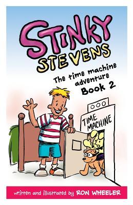 Stinky Stevens Book 2: The Time Machine Adventure, Wheeler, Ronald