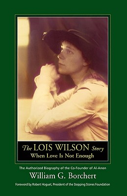 Image for The Lois Wilson Story: When Love Is Not Enough