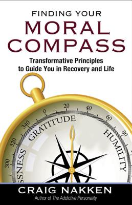 Image for Finding Your Moral Compass: Transformative Principles to Guide You In Recovery and Life