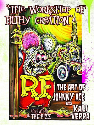 Image for The Workshop of Filthy Creation: The Art of Johnny Ace and Kali Verra  HARDCOVER