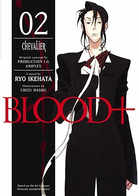 Image for Blood+ Volume 2: Chevalier