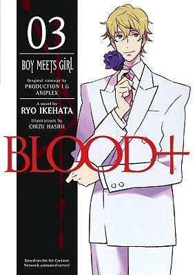 Image for Blood+ Volume 3: Boy Meets Girl