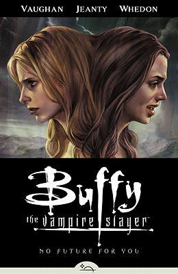 Image for BUFFY THE VAMPIRE SLAYER: NO FUTURE FOR YOU
