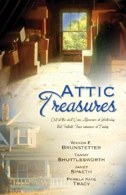 Image for Attic Treasures: Out of the Dust Came Memories of Yesterday That Initiate Four Romances of Today