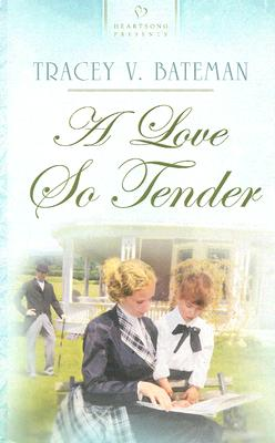 Image for A Love So Tender (Heartsong Presents #652)
