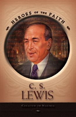 Image for C. S. Lewis: Creator of Narnia (Heroes of the Faith)