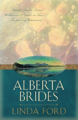 Image for Alberta Brides: Unchained Hearts/The Heart Seeks a Home/Chastity's Angel/Crane's Bride (Heartsong Novella Collection)