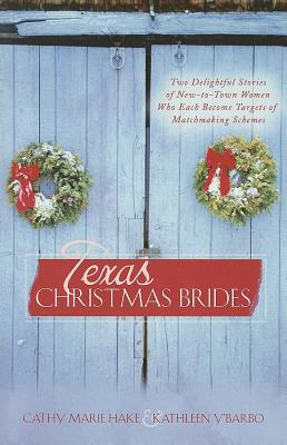 Image for Texas Christmas Brides: Here Cooks the Bride/The Marrying Kind (Heartsong Christmas 2-in-1)