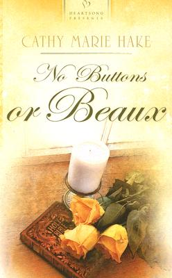 Image for No Buttons or Beaux (Heartsong Presents 704)