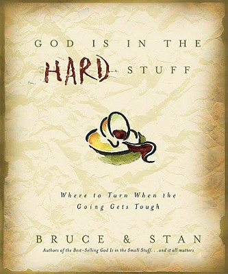 God Is in the Hard Stuff, BRUCE BICKEL, STAN JANTZ