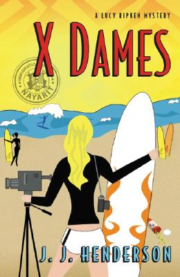 X Dames  A Lucy Ripkin Mystery, Henderson, J. J.