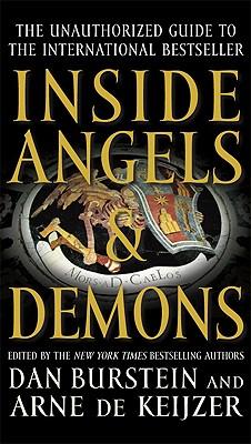 Inside Angels & Demons: The Story Behind the International Bestseller, Dan Burstein, Arne de Keijzer