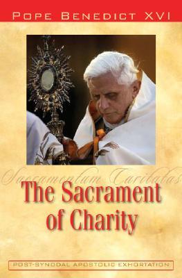 The Sacrament of Charity: Sacramentum Caritatis, Pope Benedict XVI