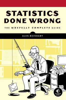Image for Statistics Done Wrong: The Woefully Complete Guide