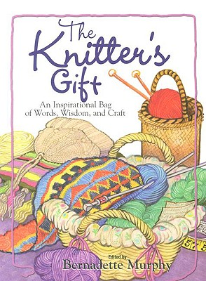 Image for The Knitter's Gift: An Inspirational Bag of Words, Wisdom, and Craft