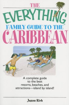 Image for The Everything Family Guide To The Caribbean: A Complete Guide to the Best Resorts, Beaches And Attractions - Island by Island! (Everything: Travel and History)