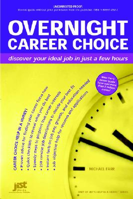 Overnight Career Choice: Discover Your Ideal Job in Just a Few Hours (Help in a Hurry), Farr, J. Michael