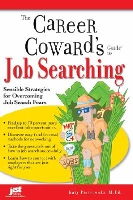 Career Coward's Guide To Job Searching, The, Katy, Piotrowski