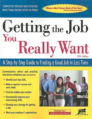 Getting the Job You Really Want: A Step-by-Step Guide to Finding a Good Job in Less Time, Michael Farr (Author)