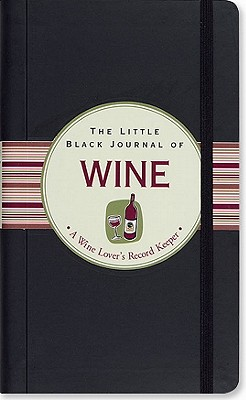 Image for The Little Black Journal of Wine: A Wine Lover's Record Keeper (Little Black Books) (Guided Journal Series)