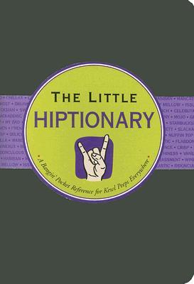 The Little Hiptionary   (Little Black Book Series), Cullen, Ruth & Kerren Barbas Steckler